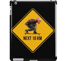 Next 10 km caution sign. Longboarders expected. Skate! iPad Case/Skin
