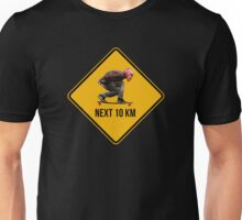 Next 10 km caution sign. Longboarders expected. Skate! Unisex T-Shirt