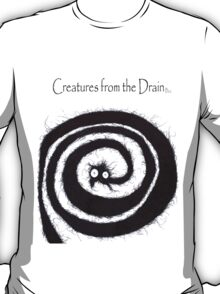the creatures from the drain 19 T-Shirt