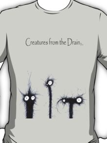 creatures from the drain 4 T-Shirt