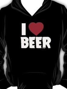 I Love Beer - T-Shirts & Hoodies T-Shirt