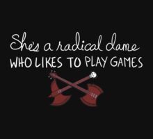 She's a Radical Dame T-Shirt