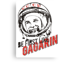 Be first like Yuri Gagarin.  Canvas Print