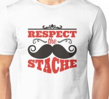 Respect the stache Unisex T-Shirt