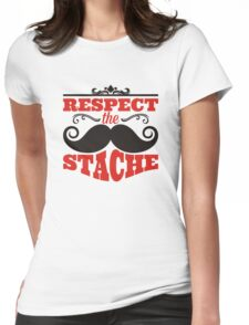 Respect the stache Womens Fitted T-Shirt
