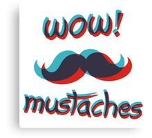 WOW Mustaches Canvas Print