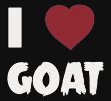 I Love Goat - Tshirts & Hoddies by RaymondsJessica