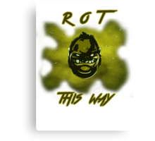 Rot this way! - Pudge Canvas Print