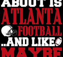 ALL I CARE ABOUT IS ATLANTA FOOTBALL by fancytees