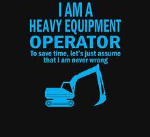 I AM A HEAVY EQUIPMENR OPERATOR T-Shirt