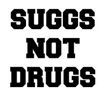 Suggs Not Drugs  by heartyoutube