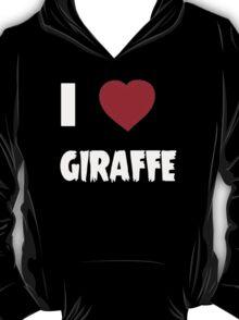 I Love Giraffe - Tshirts & Hoddies T-Shirt