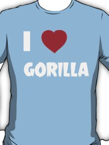 I Love Gorilla - Tshirts & Hoddies T-Shirt
