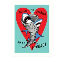 Shark To My Tornado Art Print
