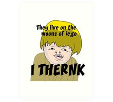 They live on the moons of iego I think... Art Print