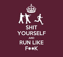 Shit yourself and run like f**k Unisex T-Shirt