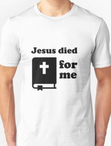Jesus died for me T-Shirt