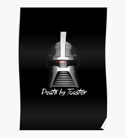 Death by Toaster - Cylon Centurion Poster