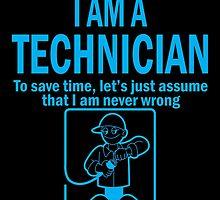 I AM A TECHNICIAN by birthdaytees