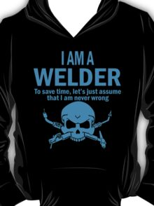 I AM A WELDER T-Shirt