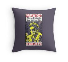 Caution: These Pretzels Are Making Me Thirsty! Throw Pillow