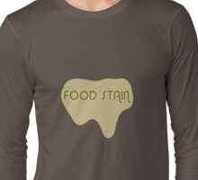 FOOD STAIN  Long Sleeve T-Shirt