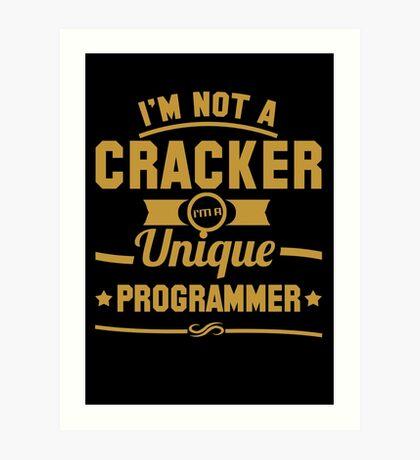Programmer : I'm not a cracker, i'm a unique programmer Art Print