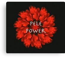 Pele Power Canvas Print