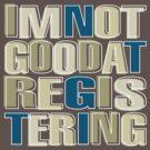 NotGoodAtRegistering by Jaime Ortega