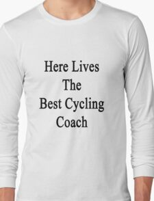 Here Lives The Best Cycling Coach  T-Shirt