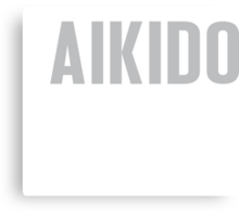 Burn Off The Crazy Aikido T-shirt Canvas Print