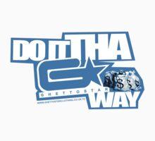 Do it Tha GhettoStar way BLUWHIT by ghettostar