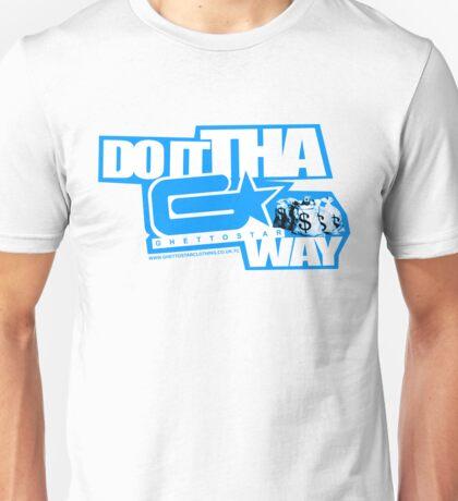 Do it Tha GhettoStar way BLUWHIT Unisex T-Shirt