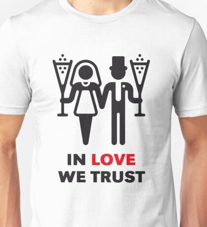 In Love We Trust (Wedding / Chamagne / 2C) Unisex T-Shirt