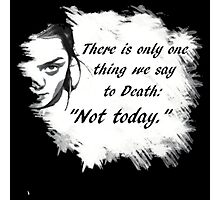 """""""Not today."""" Photographic Print"""