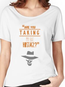 """""""Are you taking my hat hostage?"""" Women's Relaxed Fit T-Shirt"""