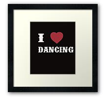 I Love Dancing - T-shirts & Hoodies Framed Print