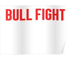 Burn Off The Crazy Bull Fight T-shirt Poster