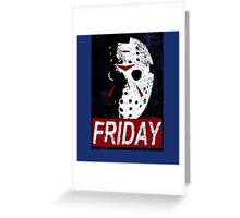FRIDAY Greeting Card
