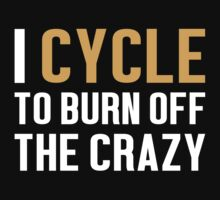 Burn Off The Crazy Cycle T-shirt by musthavetshirts