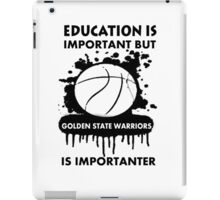 EDUCATION IS IMPORTANT - GOLDEN STATE WARRIORS iPad Case/Skin