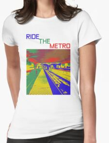 HELP THE WORLD SAVE GAS - RIDE THE METRO Womens Fitted T-Shirt