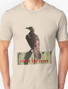 I'M ON THE FENCE T-Shirt