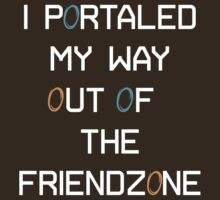 I Portaled My Way out of the Friendzone - White Text by RobSp1derp1g
