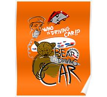 Bear is Driving Car! Poster