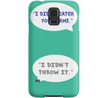 "Heathers The Musical ""I didn't catch your name""  Samsung Galaxy Case/Skin"