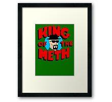 King of the Meth Framed Print