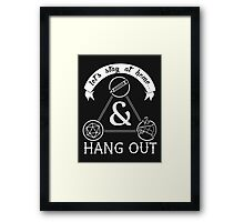 Let's Stay at Home & Hang Out Framed Print