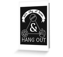 Let's Stay at Home & Hang Out Greeting Card