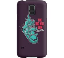 The Big Kill Gun Samsung Galaxy Case/Skin